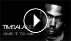 Timbaland - Give it to me