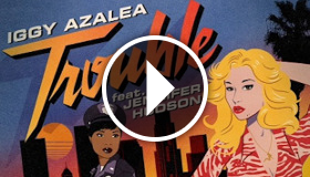 Iggy Azalea feat. Jennifer Hudson - Trouble