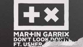 Usher feat. Martin Garrix - Don't Look Down